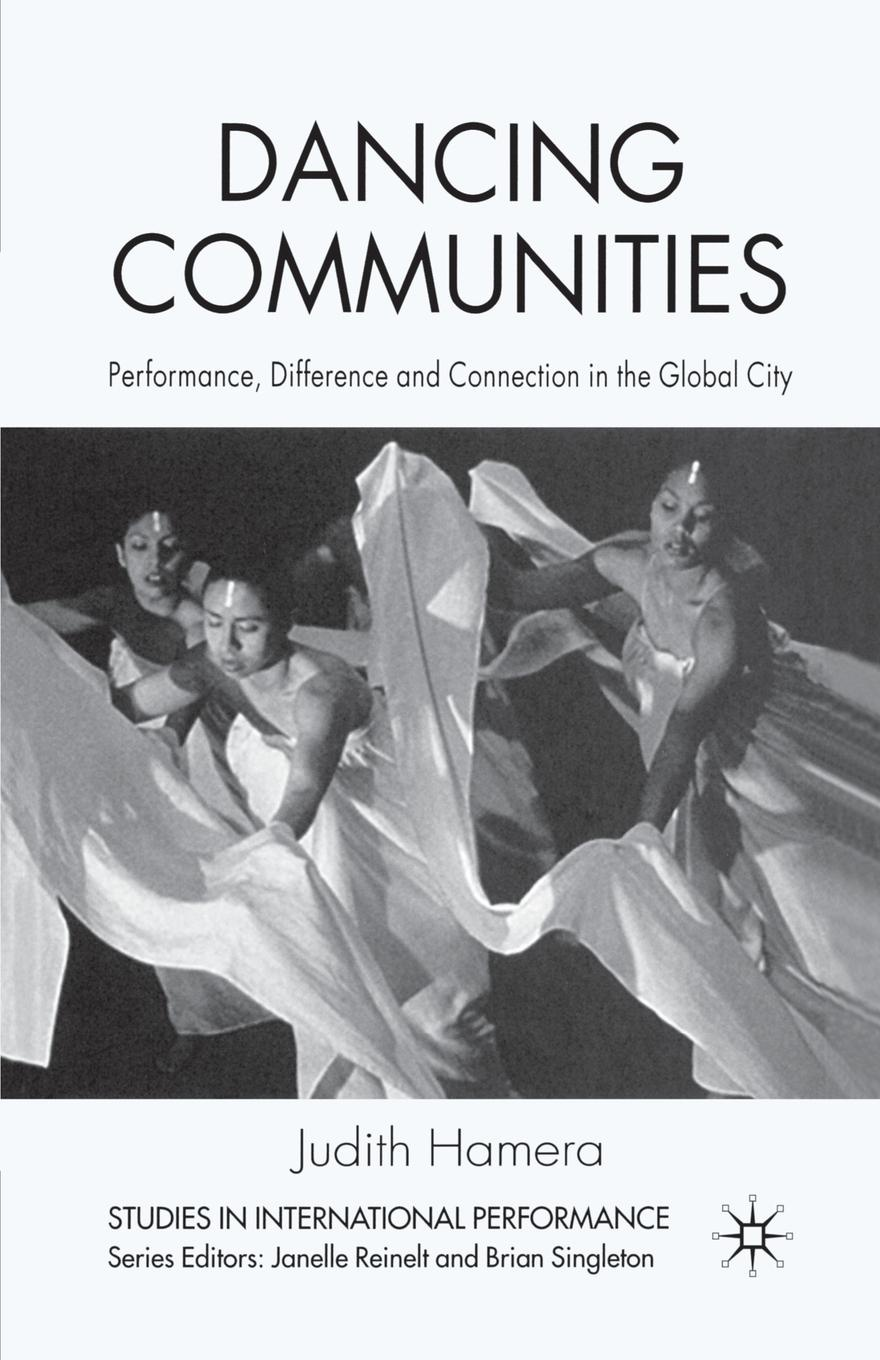 J. Hamera Dancing Communities. Performance, Difference and Connection in the Global City nirmala erevelles disability and difference in global contexts enabling a transformative body politic