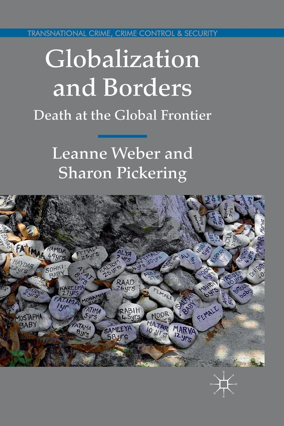 L. Weber, S. Pickering Globalization and Borders. Death at the Global Frontier