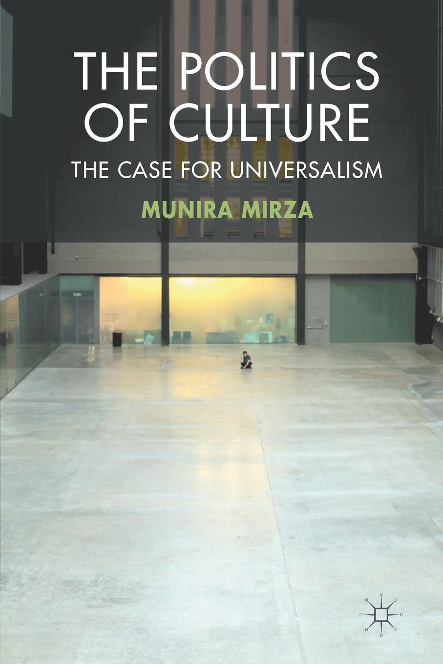 лучшая цена M. Mirza The Politics of Culture. The Case for Universalism