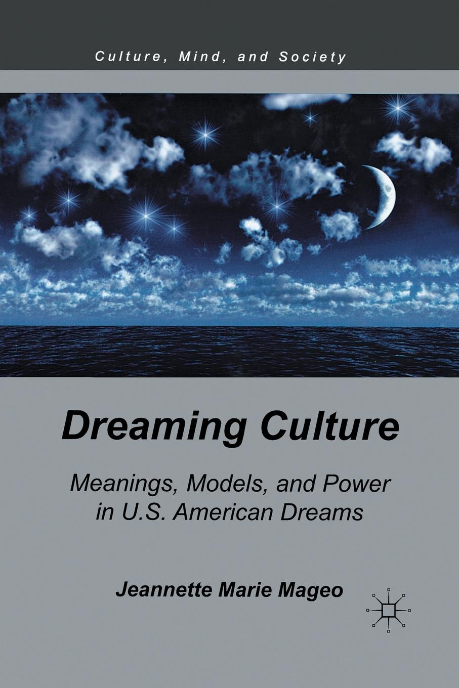 J. Mageo Dreaming Culture. Meanings, Models, and Power in U.S. American Dreams