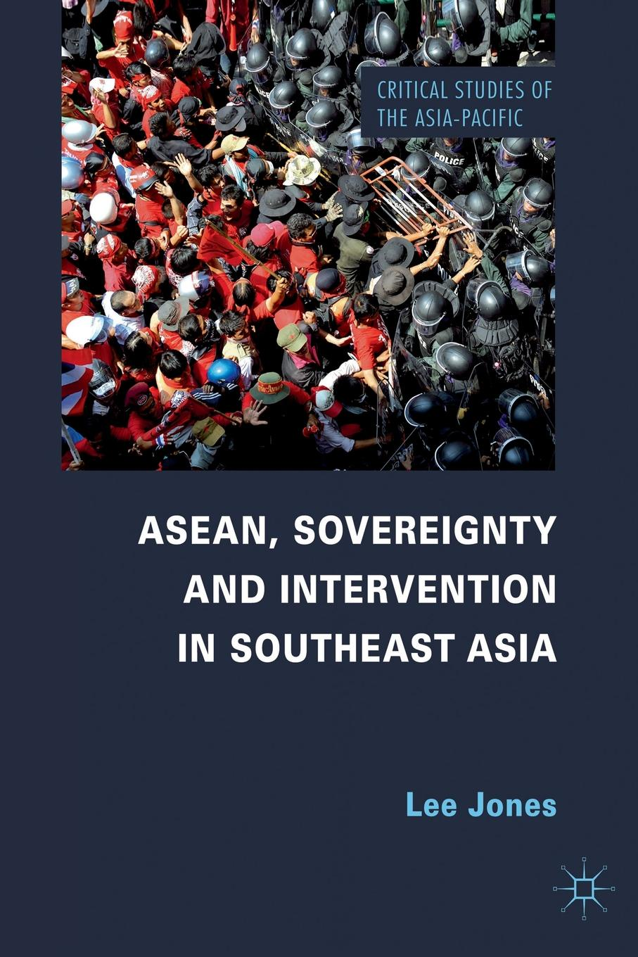 L. Jones ASEAN, Sovereignty and Intervention in Southeast Asia education and globalization in southeast asia issues and challenges