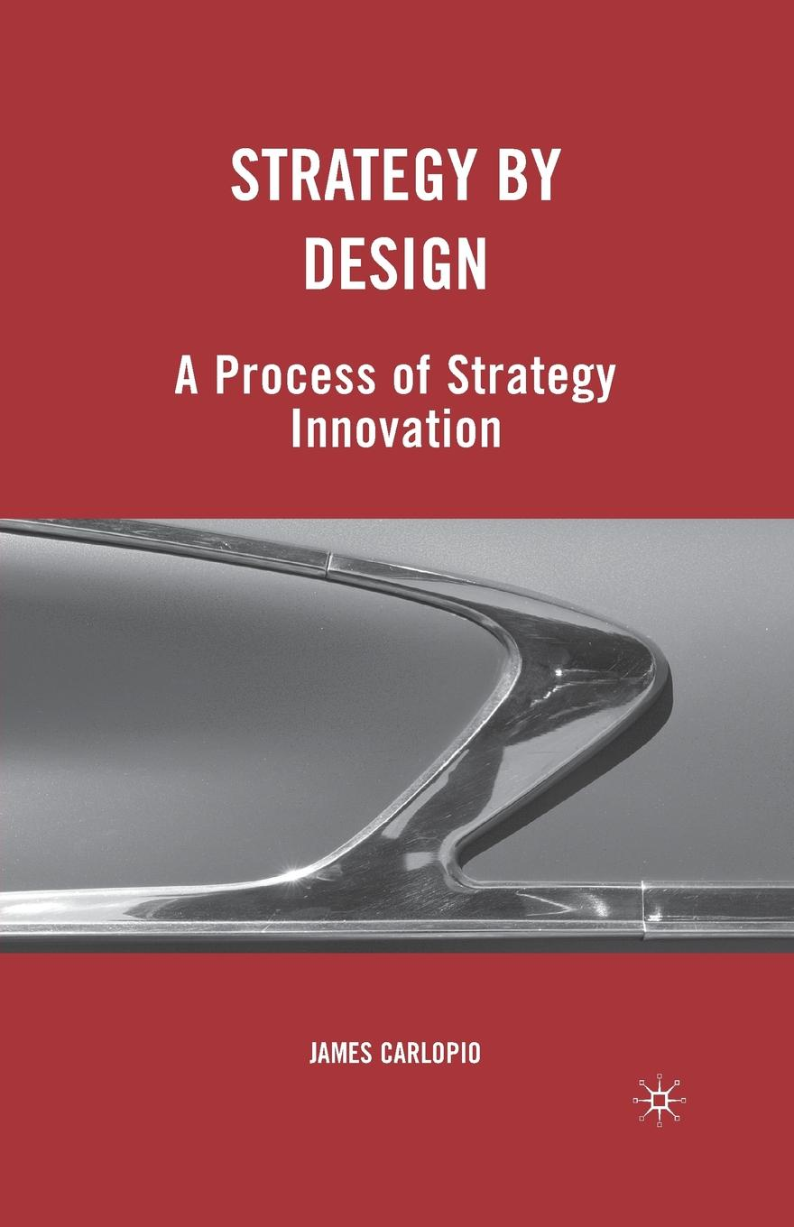 Фото - J. Carlopio Strategy by Design. A Process of Strategy Innovation deming m elen landscape architectural research inquiry strategy design