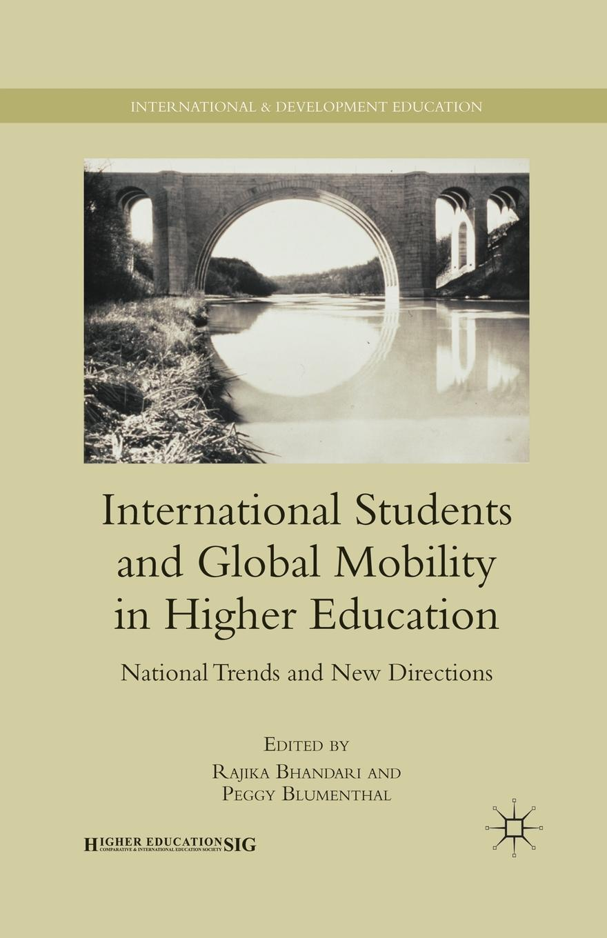 Rajika Bhandari, Peggy Blumenthal International Students and Global Mobility in Higher Education. National Trends and New Directions friends 1 global students book