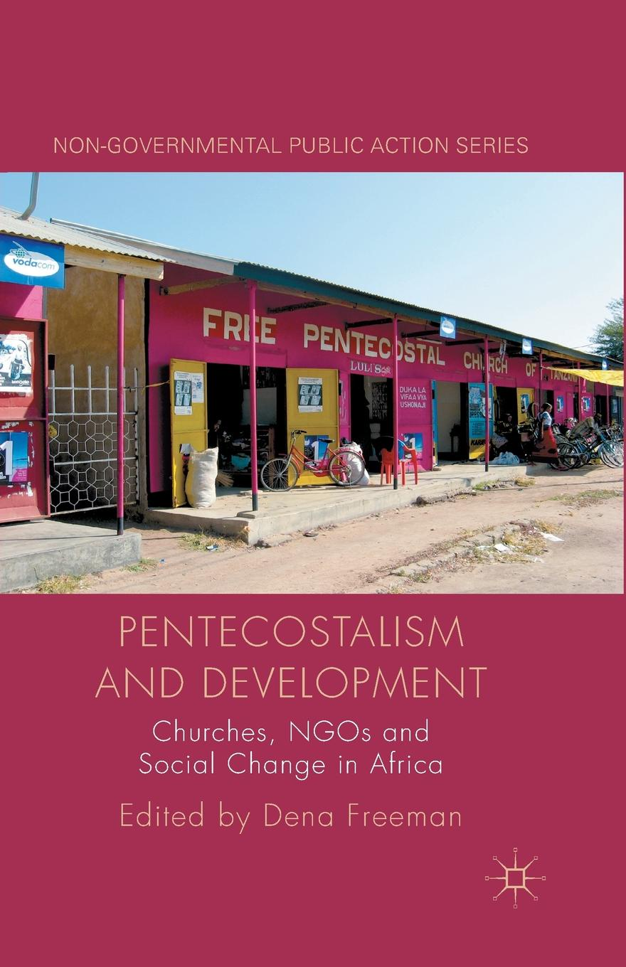 Pentecostalism and Development. Churches, NGOs and Social Change in Africa heather carpenter the talent development platform putting people first in social change organizations
