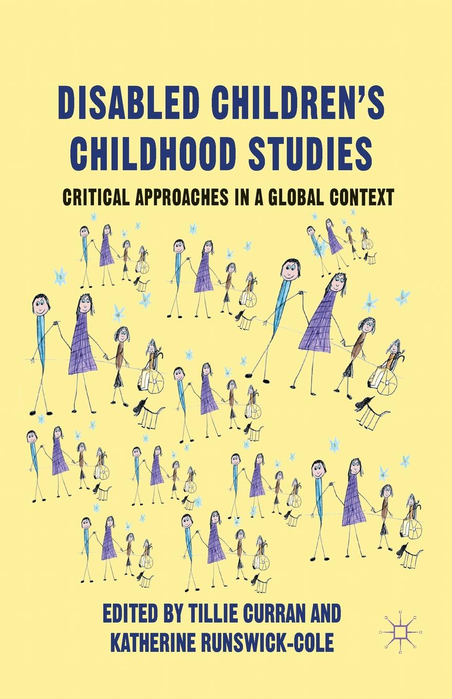 Disabled Children's Childhood Studies. Critical Approaches in a Global Context lee artz global entertainment media a critical introduction