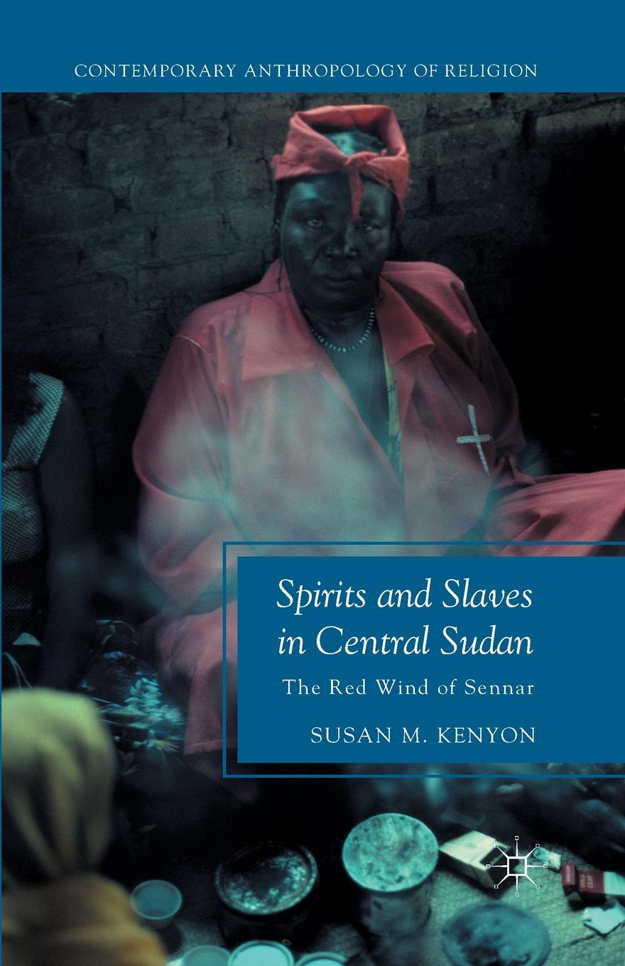 все цены на S. Kenyon Spirits and Slaves in Central Sudan. The Red Wind of Sennar онлайн