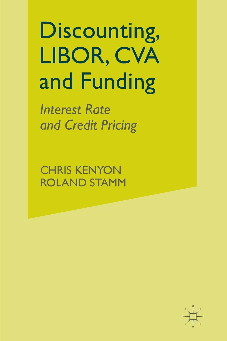 "Discounting, LIBOR, CVA and Funding. Interest Rate and Credit Pricing Книга""Discounting, LIBOR, CVA and Funding. Interest Rate..."