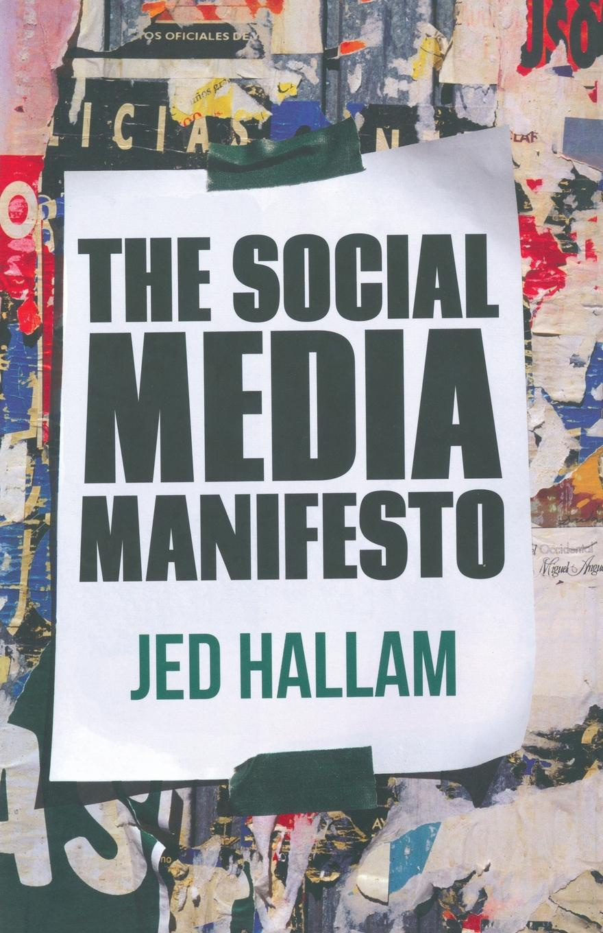 Jed Hallam The Social Media Manifesto the romantic manifesto