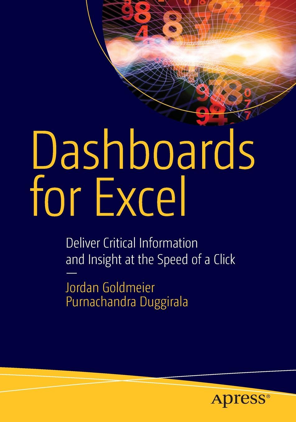 Jordan Goldmeier, Purnachandra Duggirala Dashboards for Excel john walkenbach excel dashboards and reports