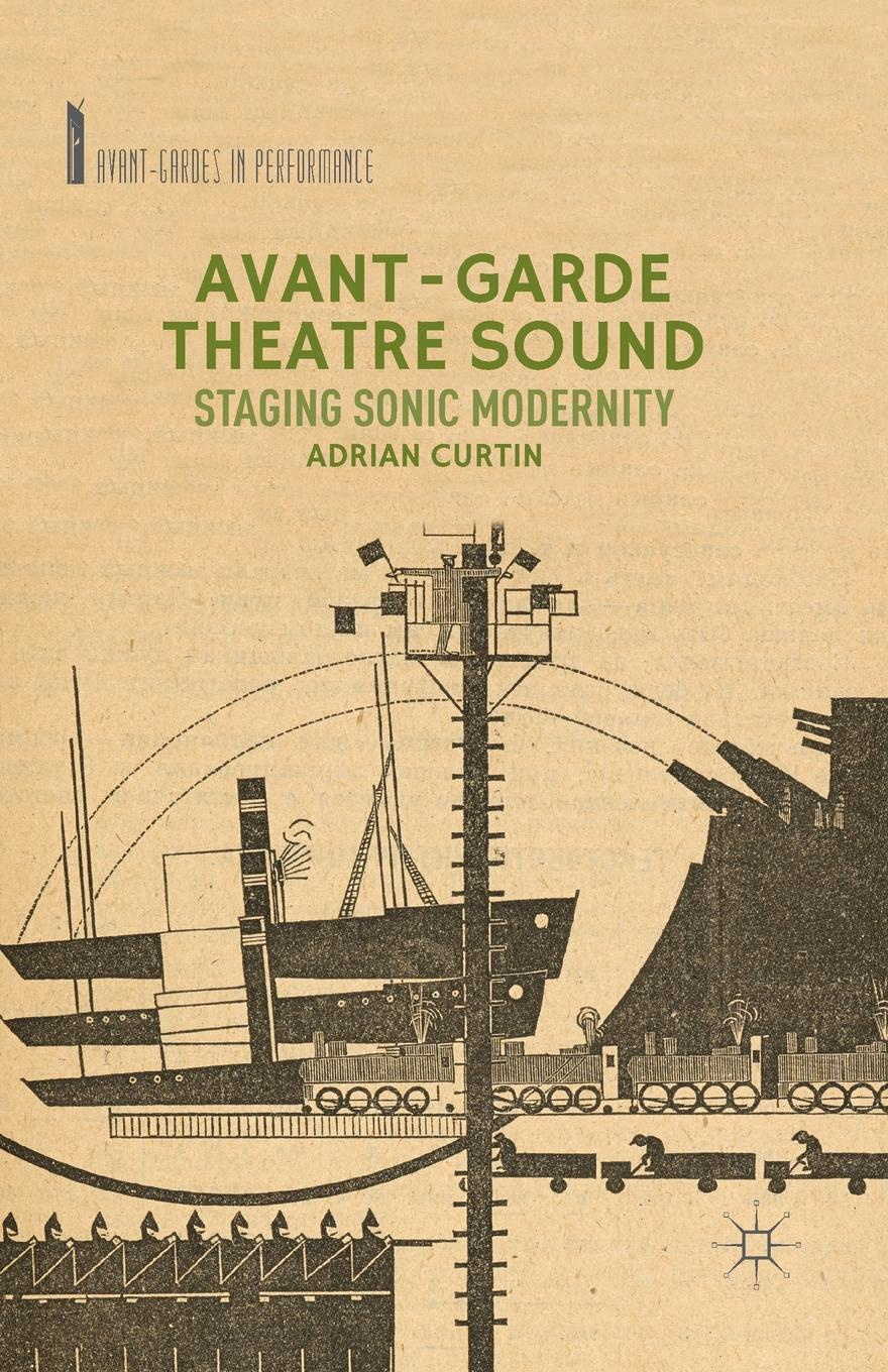 A. Curtin Avant-Garde Theatre Sound. Staging Sonic Modernity lanvin avant garde