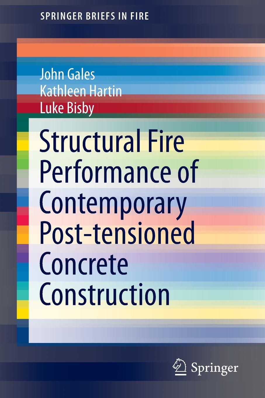 John Gales, Kathleen Hartin, Luke A. Bisby Structural Fire Performance of Contemporary Post-tensioned Concrete Construction
