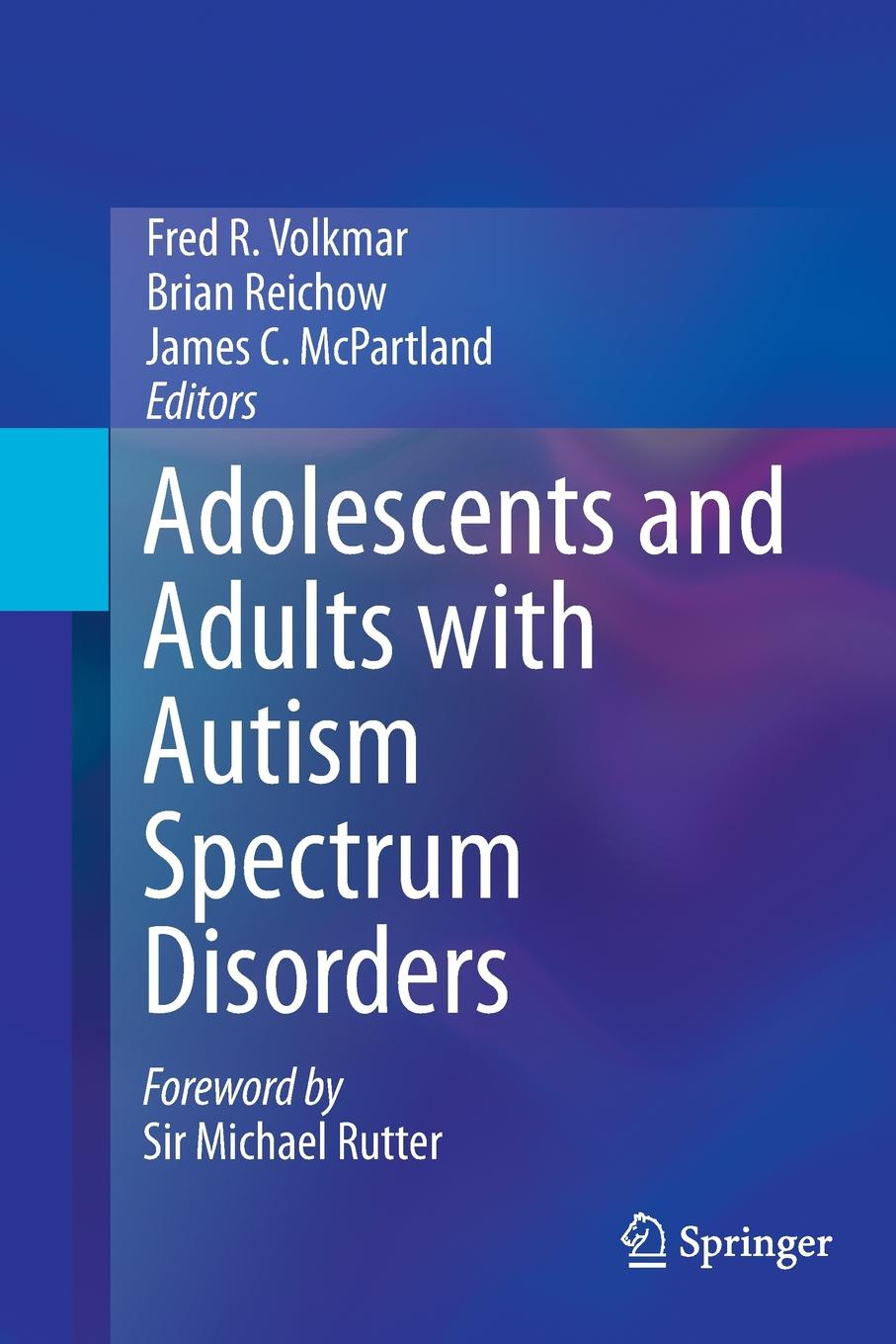 Adolescents and Adults with Autism Spectrum Disorders ventola pamela e essentials of autism spectrum disorders evaluation and assessment