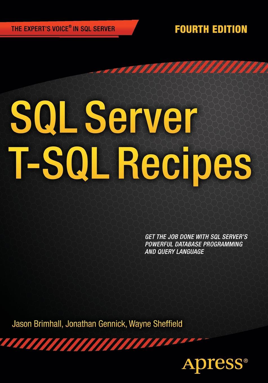 David Dye, Jason Brimhall, Timothy Roberts SQL Server T-SQL Recipes стоимость