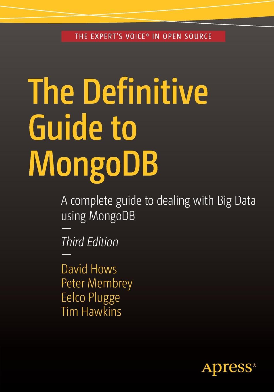 Eelco Plugge, David Hows, Peter Membrey The Definitive Guide to MongoDB. A complete guide to dealing with Big Data using MongoDB frederic brandt 10 minutes 10 years your definitive guide to a beautiful and youthful