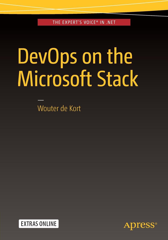 Wouter de Kort DevOps on the Microsoft Stack wouter de kort devops on the microsoft stack