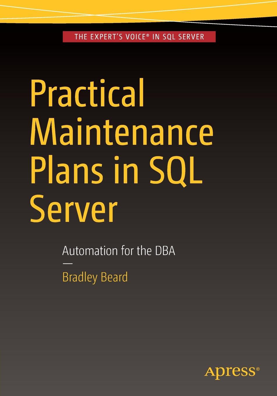 Bradley Beard Practical Maintenance Plans in SQL Server. Automation for the DBA original oem chip resetter for t6710 t6711 maintenance tank printers