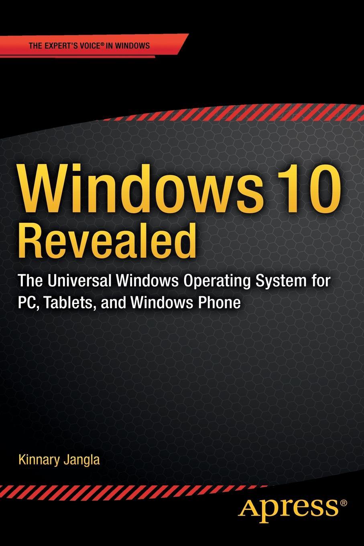 Kinnary Jangla Windows 10 Revealed. The Universal Windows Operating System for PC, Tablets, and Windows Phone украшения windows 10