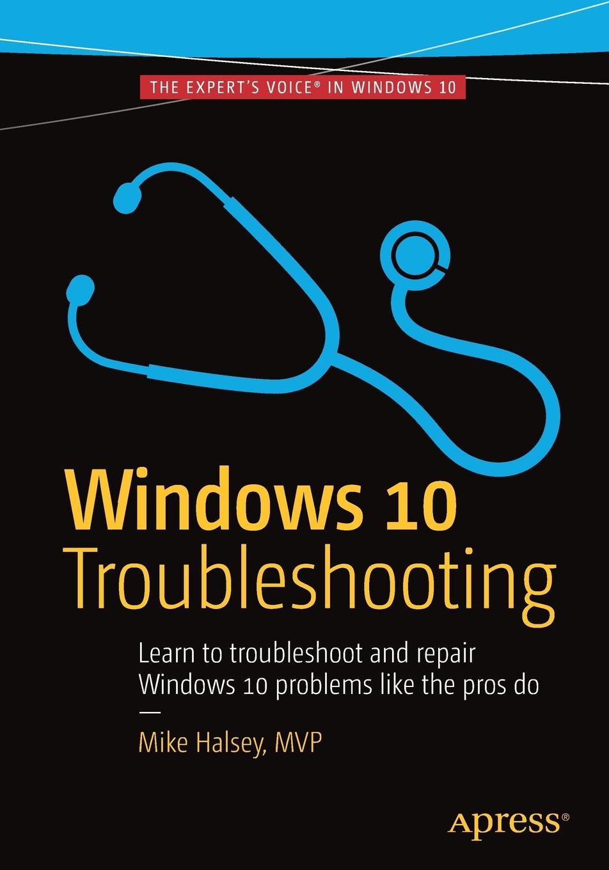 Mike Halsey Windows 10 Troubleshooting украшения windows 10
