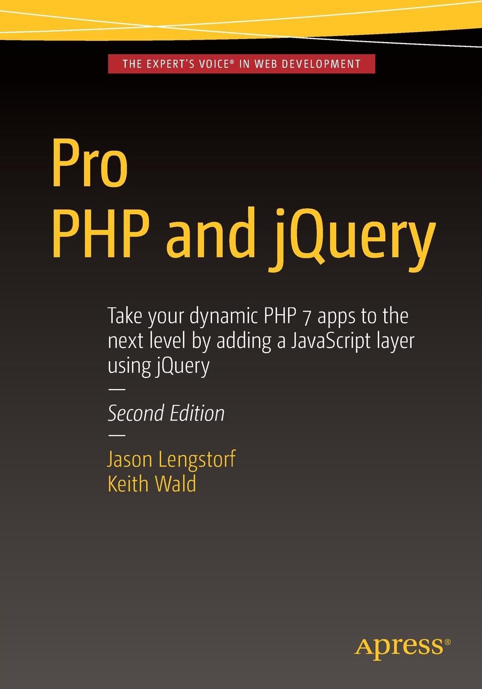 Keith Wald, Jason Lengstorf Pro PHP and jQuery