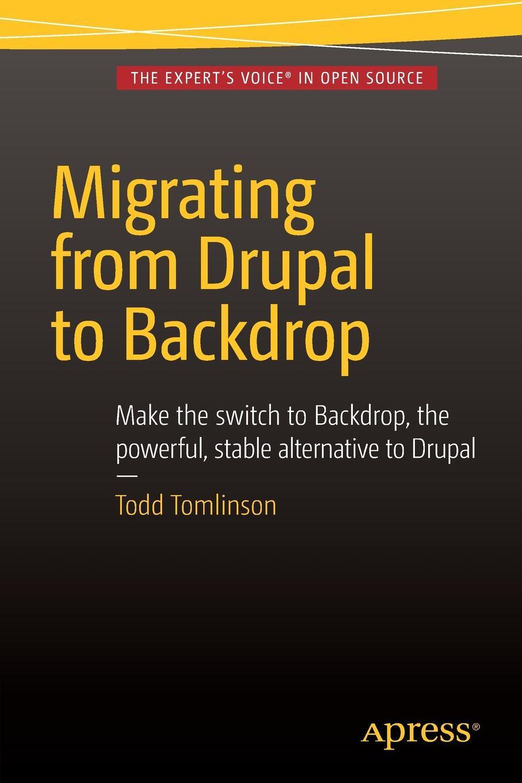 Todd Tomlinson Migrating from Drupal to Backdrop drupal