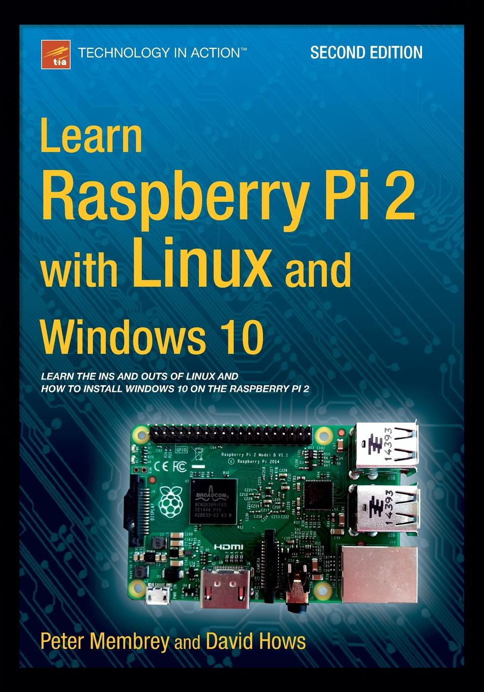 Peter Membrey, David Hows Learn Raspberry Pi 2 with Linux and Windows 10 радиаторы для raspberry pi 3 pi 2 3шт