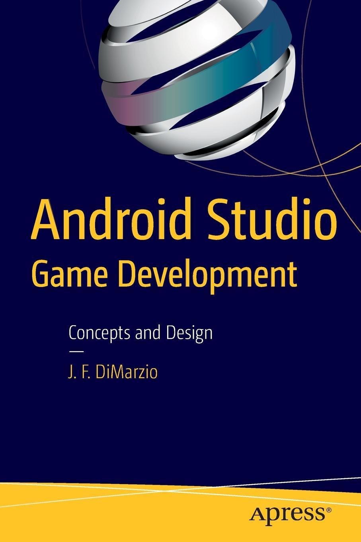 Jerome DiMarzio Android Studio Game Development. Concepts and Design книга android studio