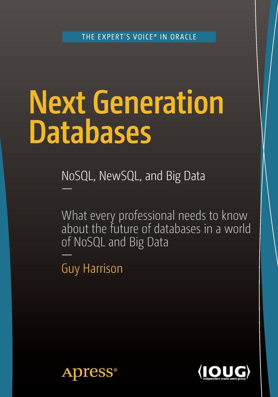 Guy Harrison Next Generation Databases. NoSQLand Big Data