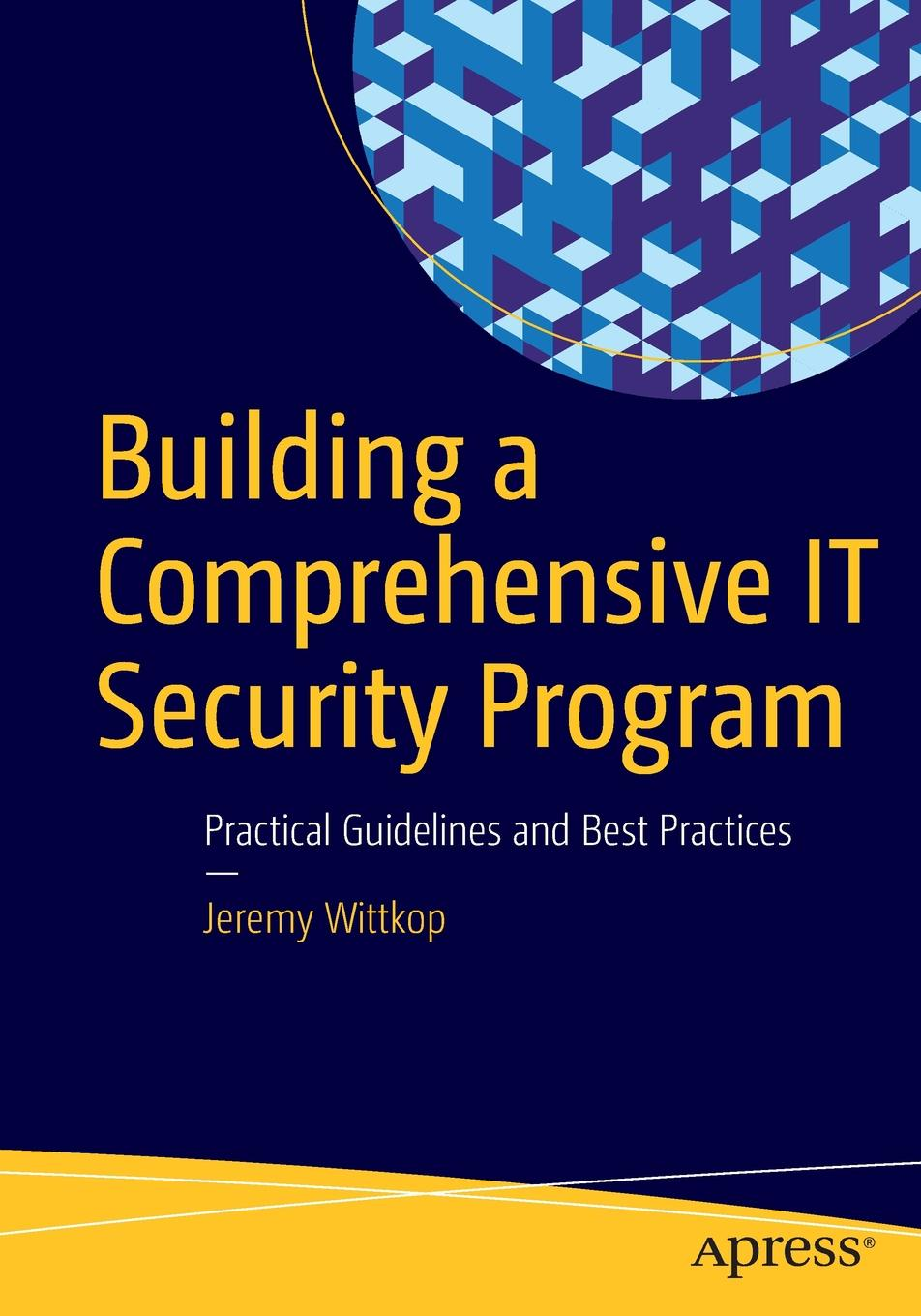 Jeremy Wittkop Building a Comprehensive IT Security Program. Practical Guidelines and Best Practices effectiveness of witness security program