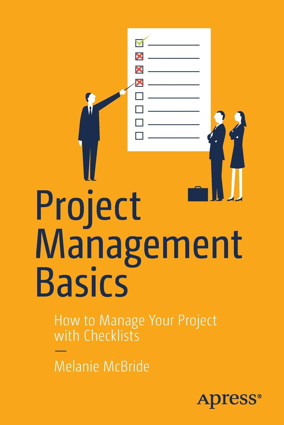 Melanie McBride Project Management Basics. How to Manage Your with Checklists
