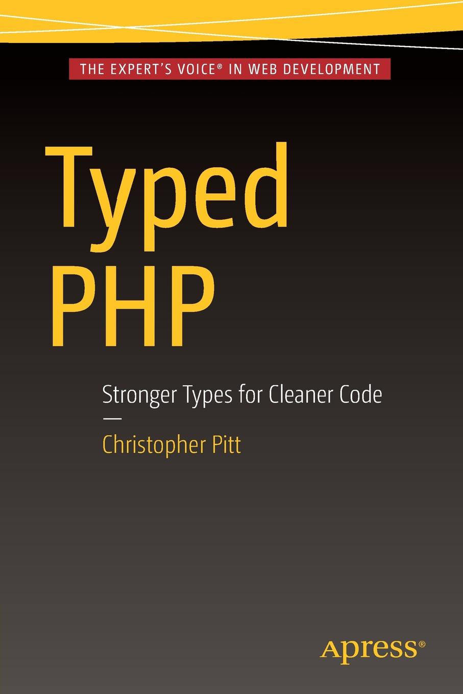 Christopher Pitt Typed PHP. Stronger Types For Cleaner Code christopher hodapp the templar code for dummies