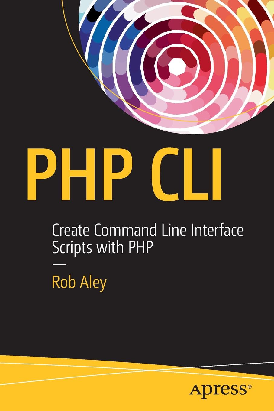 Robert Aley PHP CLI. Create Command Line Interface Scripts with PHP аудиокниги php