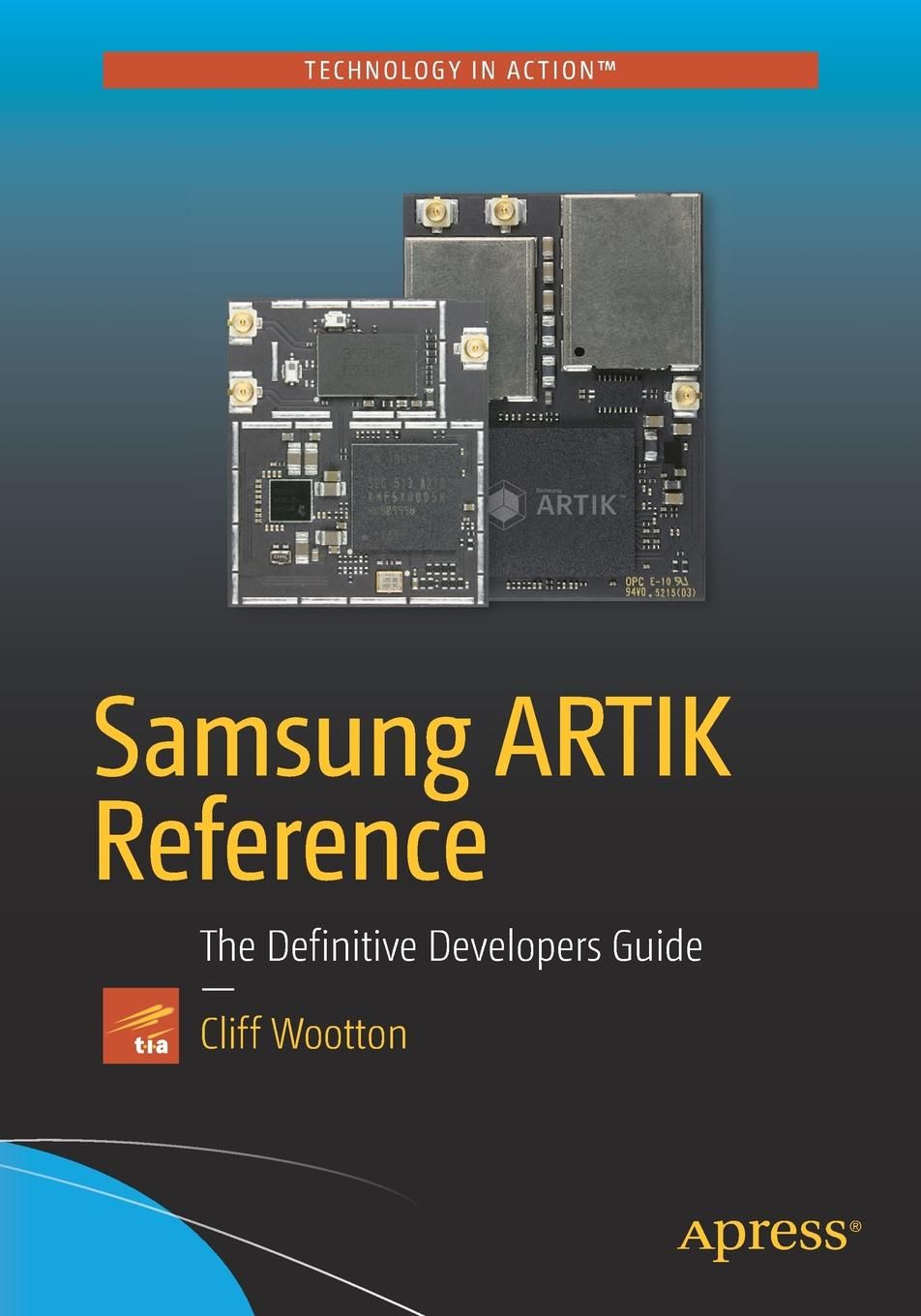 цена на Cliff Wootton Samsung ARTIK Reference. The Definitive Developers Guide