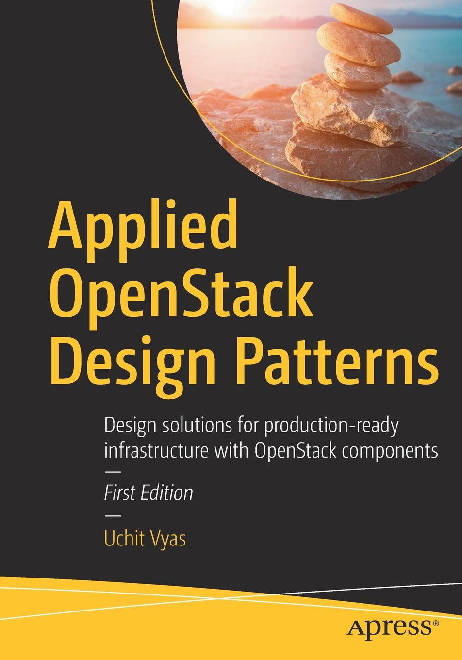 Uchit Vyas Applied OpenStack Design Patterns. Design solutions for production-ready infrastructure with OpenStack components nikolay pavlov excel – ready solutions