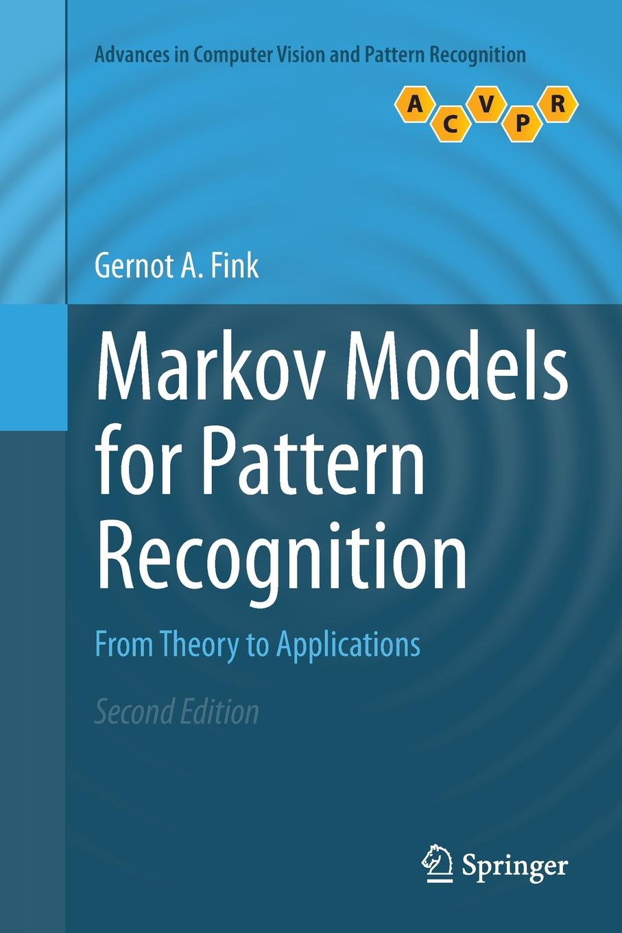 Gernot A. Fink Markov Models for Pattern Recognition. From Theory to Applications xekalaki evdokia arch models for financial applications