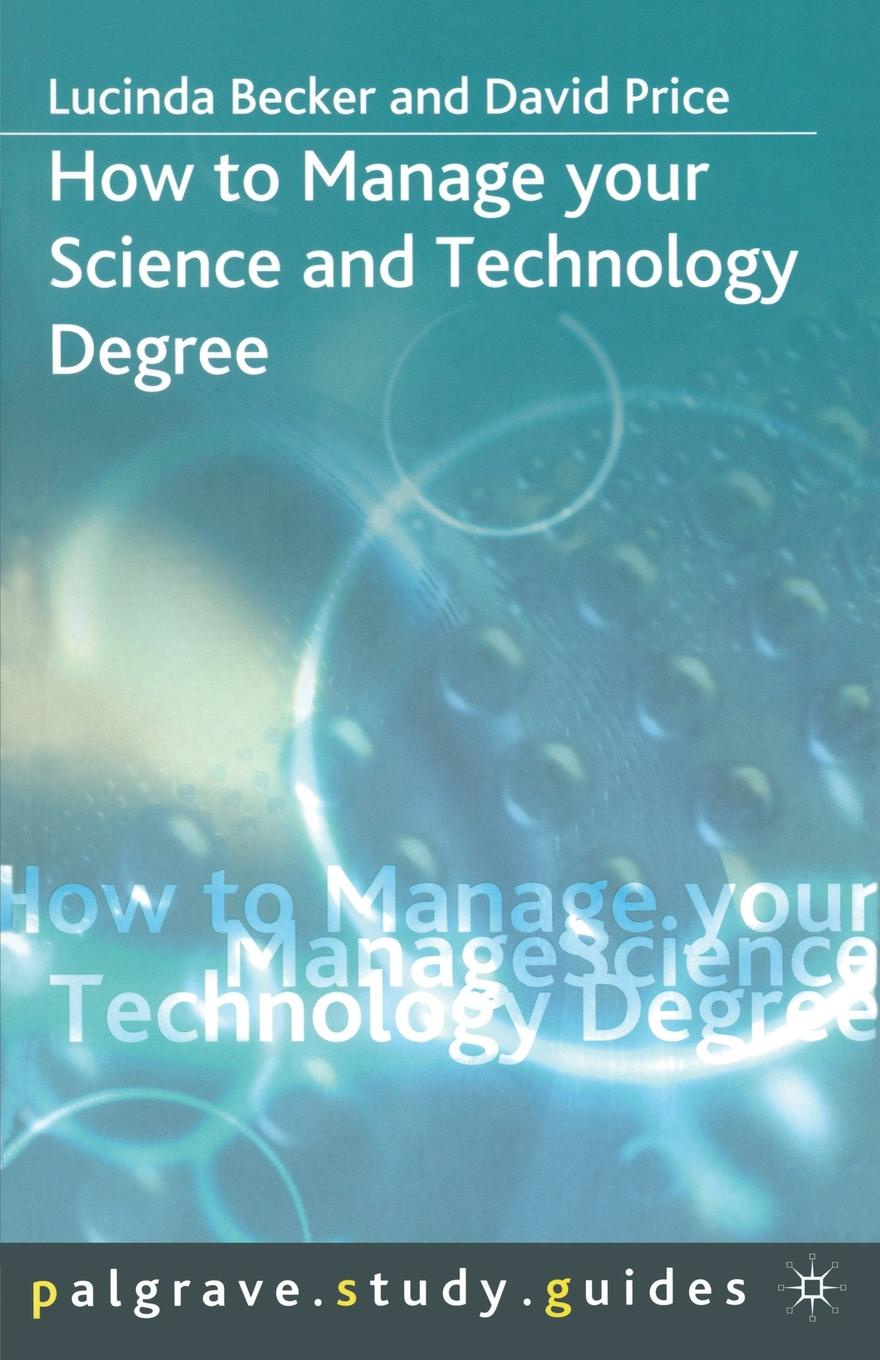 Lucinda Becker, David Price How to Manage your Science and Technology Degree igor agranovski aerosols science and technology
