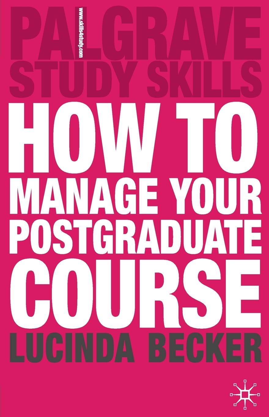 Lucinda Becker How to Manage your Postgraduate Course lucinda williams