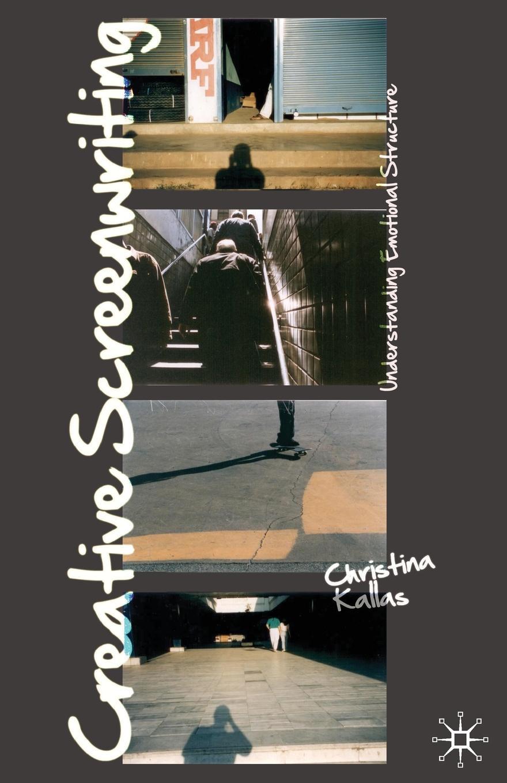 John Howard, Christina Kallas Creative Screenwriting. Understanding Emotional Structure silja vuorikuru aino kallas maailma südames