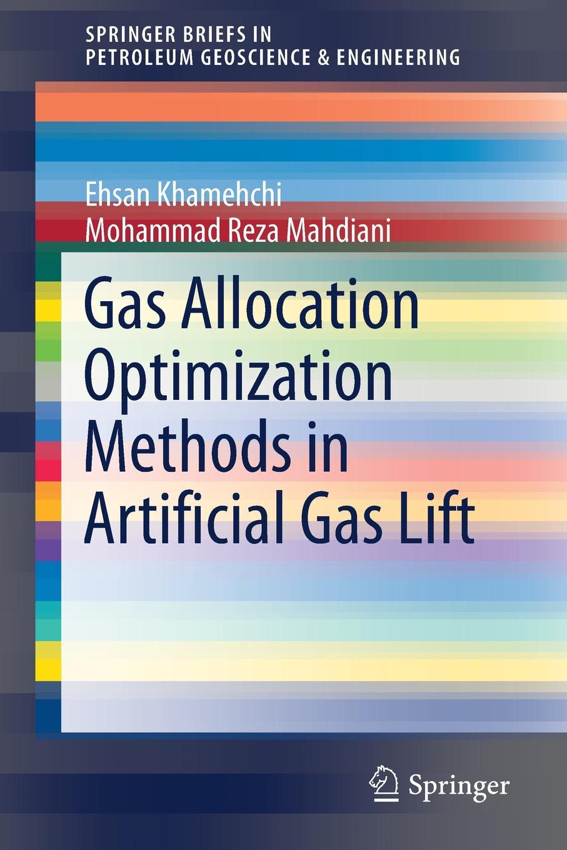 Ehsan Khamehchi, Mohammad Reza Mahdiani Gas Allocation Optimization Methods in Artificial Gas Lift mohammad moazen and reza kafipour communication strategies