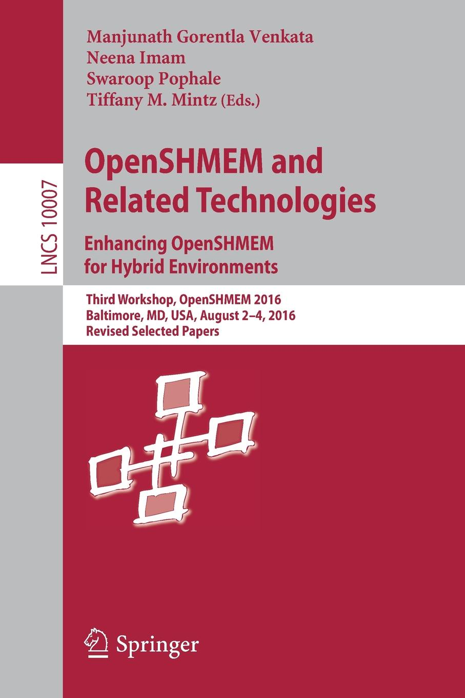 OpenSHMEM and Related Technologies. Enhancing OpenSHMEM for Hybrid Environments. Third Workshop, OpenSHMEM 2016, Baltimore, MD, USA, August 2 - 4, 2016, Revised Selected Papers wu ying acid gas injection and related technologies
