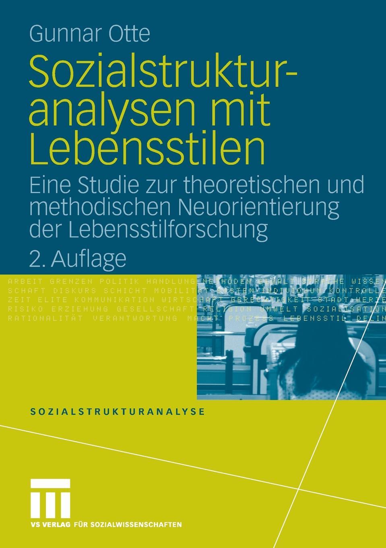 Gunnar Otte Sozialstrukturanalysen mit Lebensstilen цены