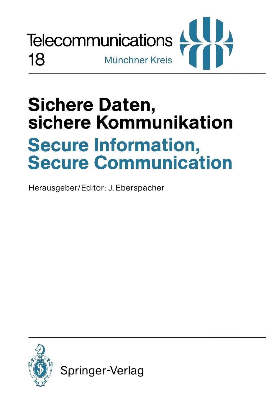 Jörg Eberspächer Sichere Daten, sichere Kommunikation / Secure Information, Secure Communication dominique paret secure connected objects