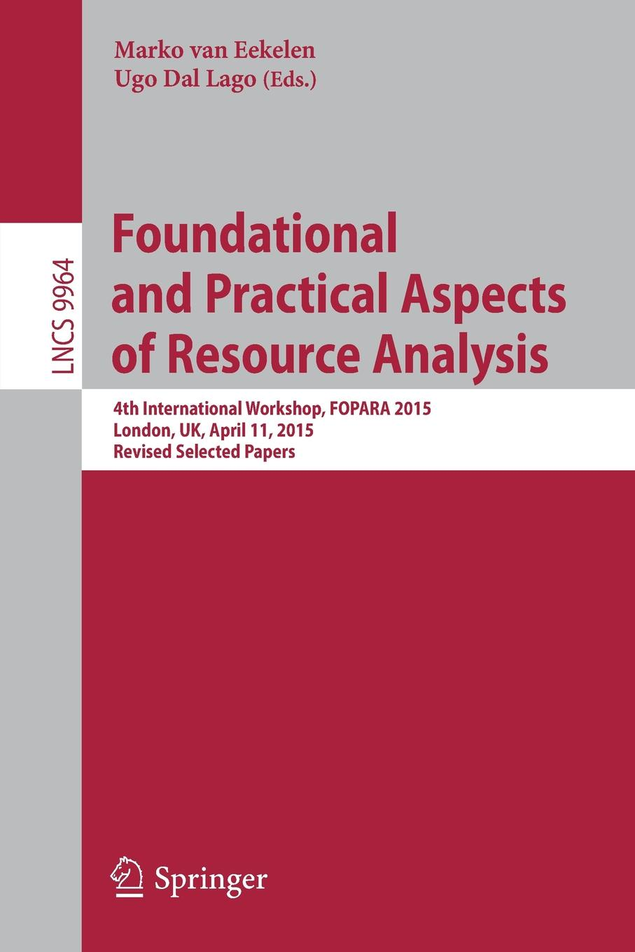 Foundational and Practical Aspects of Resource Analysis. 4th International Workshop, FOPARA 2015, London, UK, April 11, 2015. Revised Selected Papers