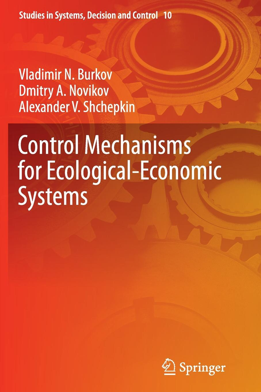 Vladimir N. Burkov, Dmitry A. Novikov, Alexander V. Shchepkin Control Mechanisms for Ecological-Economic Systems being ecological