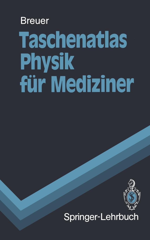 Hans Breuer Taschenatlas Physik fur Mediziner martin pohl physik für alle