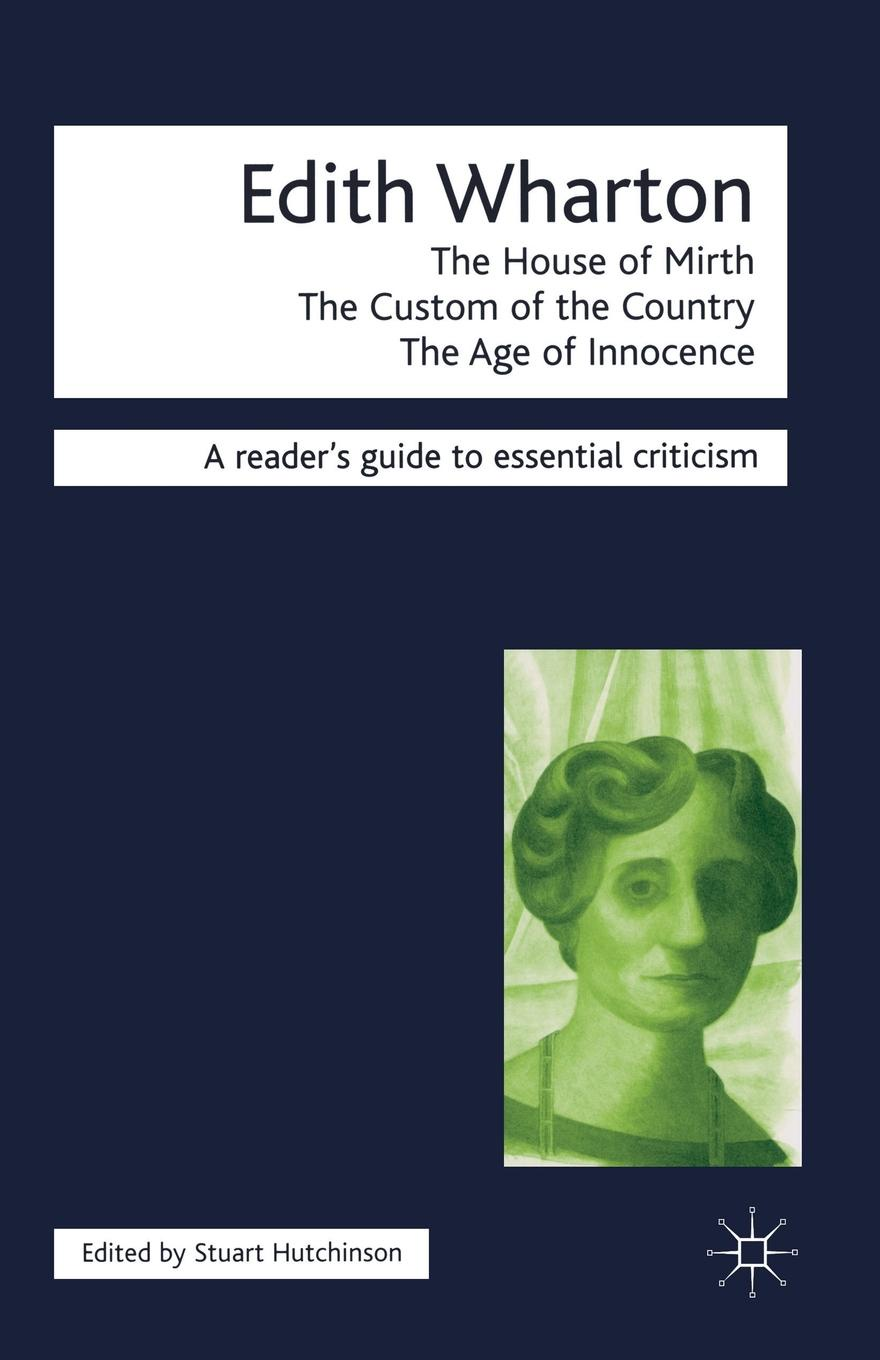 лучшая цена Stuart Hutchinson Edith Wharton - The House of Mirth/The Custom of the Country/The Age of Innocence