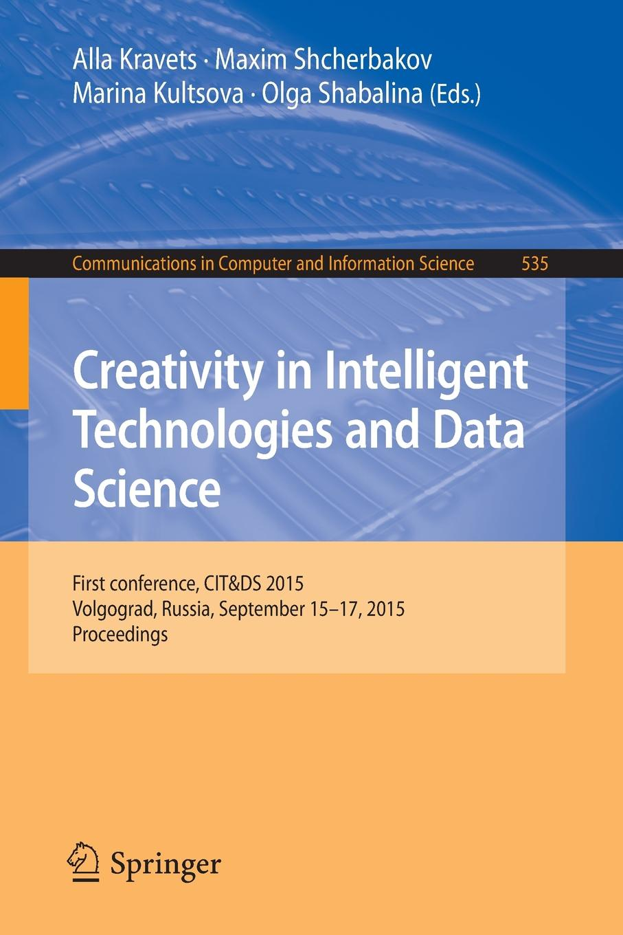 цена на Creativity in Intelligent Technologies and Data Science. First Conference, CIT&DS 2015, Volgograd, Russia, September 15-17, 2015. Proceedings