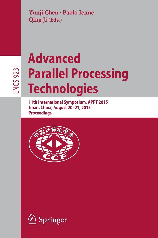 Advanced Parallel Processing Technologies. 11th International Symposium, APPT 2015, Jinan, China, August 20-21, 2015, Proceedings asgharali jinan