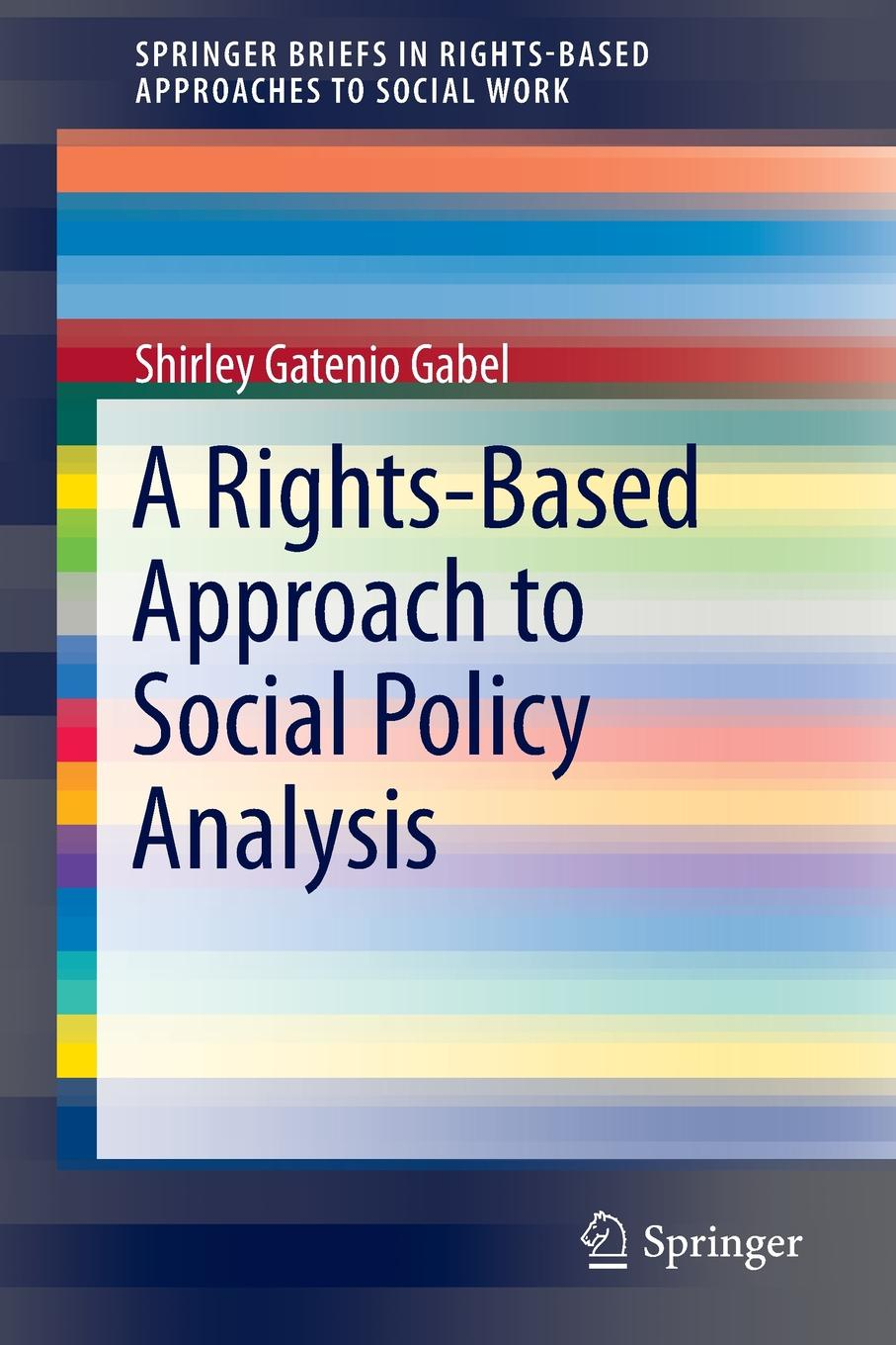 Shirley Gatenio Gabel A Rights-Based Approach to Social Policy Analysis michael archer d the forex chartist companion a visual approach to technical analysis