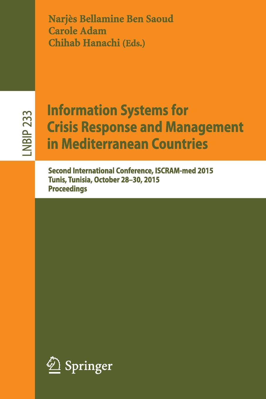 Information Systems for Crisis Response and Management in Mediterranean Countries. Second International Conference, ISCRAM-med 2015, Tunis, Tunisia, October 28-30, 2015, Proceedings