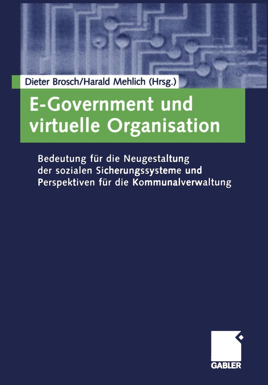 E-Government und virtuelle Organisation a generic architecture for e government and e democracy